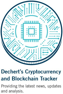 Dechert's cryptocurrency and blockchain tracker