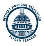 Dechert Financial Regulation Reform Tracker
